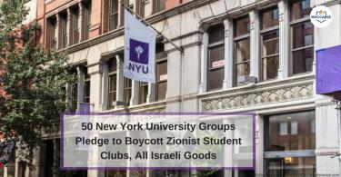 50 New York University Groups Pledge to Boycott Zionist Student Clubs, All Israeli Goods