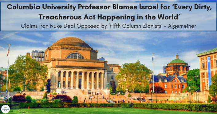 Columbia University Professor Blames Israel for 'Every Dirty, Treacherous Act Happening in the World'