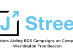 J Street Chapters Aiding BDS Campaigns on Campuses