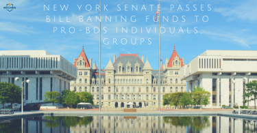 New York Senate Passes Bill Banning Funds To Pro-BDS Individuals, Groups