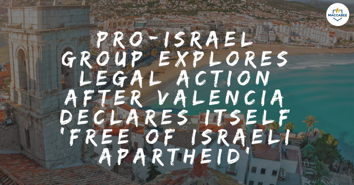 Pro-Israel group explores legal action after Valencia declares itself 'free of Israeli apartheid'