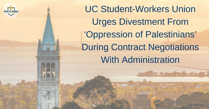 UC Student-Workers Union Urges Divestment From 'Oppression of Palestinians' During Contract Negotiations With Administration