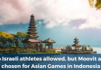No Israeli athletes allowed, but Moovit app chosen for Asian Games in Indonesia