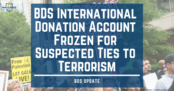 BDS International Donation Account Frozen for Suspected Ties to Terrorism