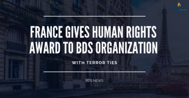 FRANCE GIVES HUMAN RIGHTS AWARD TO BDS ORGANIZATION WITH TERROR TIES