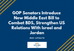 GOP Senators Introduce New Middle East Bill to Combat BDS, Strengthen US Relations With Israel and Jordan