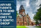 Harvard Students Vote To Send Student Money To Anti-Semitic Group