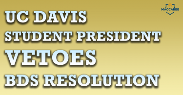 UC Davis President Vetoes BDS Resolution