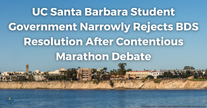 UC Santa Barbara Student Government Narrowly Rejects BDS Resolution After Contentious Marathon Debate