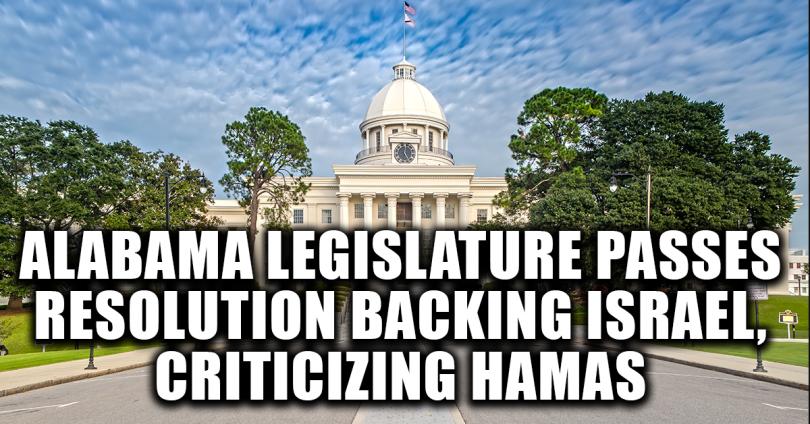 Alabama legislature passes resolution backing Israel, criticizing Hamas