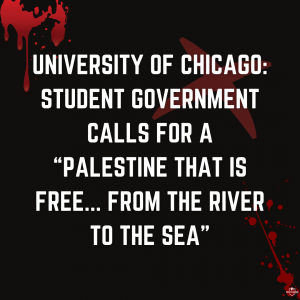"""University of Chicago: Student Government calls for a Palestine that is free... From the river to the sea"""""""