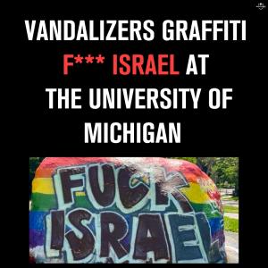 Vandalizers graffiti f*** Israel at the University of Michigan