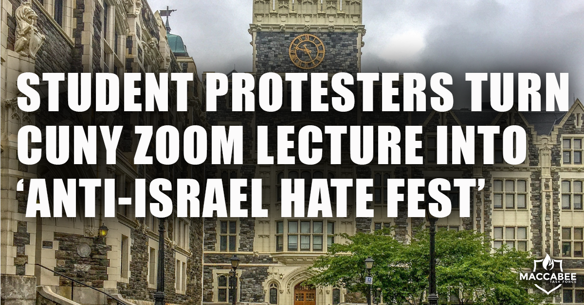 Student Protesters Turn CUNY Zoom Lecture Into ' Anti-Israel Hate Fest '