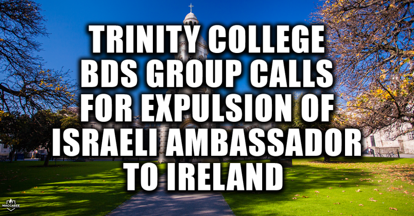 Trinity College BDS group calls for expulsion of the Israeli Ambassador to Ireland